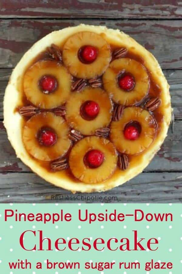 Two classic dessert recipes come together in this easy pineapple upside down cheesecake recipe. A decadently creamy cheesecake flavored with pineapple is topped with juicy pineapple rings, bright sweet maraschino cherries, and toasted pecans in a rum and brown sugar glaze. There\'s no cake to get soggy so make it ahead of time! From RestlessChipotle.com #cheesecake #copycatrecipe #PineappleCheesecake #cheesecakefactory #dessert #summerdessert