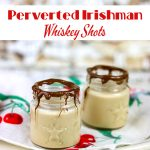 Perverted Irishman whiskey shots with title text overlay.