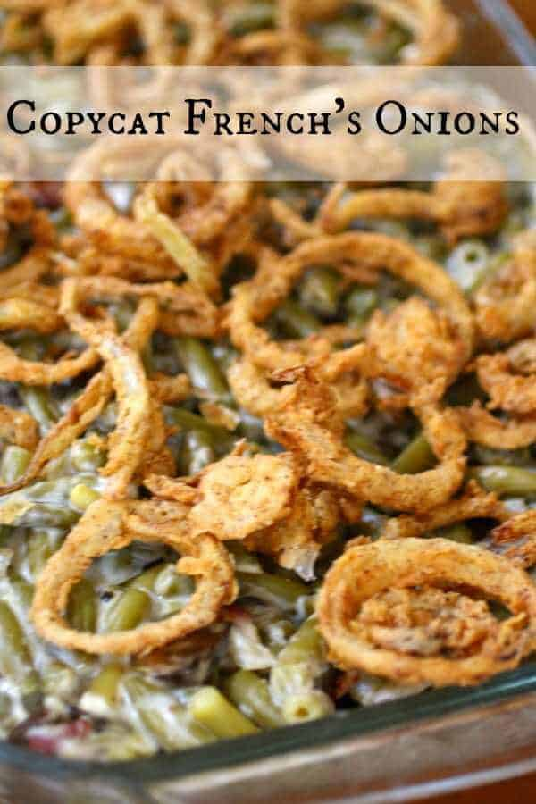Copycat French's onions on top of a green bean casserole