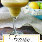 Frozen Banana Daiquiri with title text overlay for Pinterest.