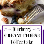 Square of blueberry cream cheese coffee cake with text overlay for Pinterest.