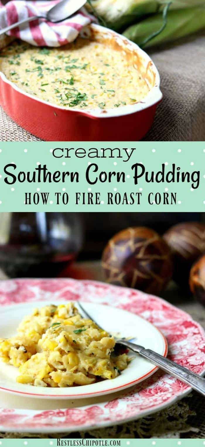This Southern Corn Pudding recipe is such an easy, make ahead side dish! Fire roasted corn and smoky chipotle partner in this classic casserole. How to fire roast corn step by step. #sidedishes #recipes #corn From RestlessCHipotle.com