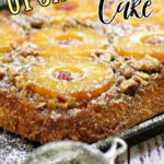 Closeup of pineapple upside down cake with text overlay for Pinterest.