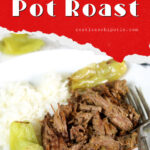 Mississippi pot roast image with text overlay for Pinterest.