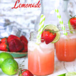 Mason jar of strawberry lemonade ready to drink. Text overlay for Pinterest pinning.
