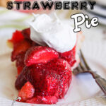 Slice of strawberry pie with text overlay for Pinterest.