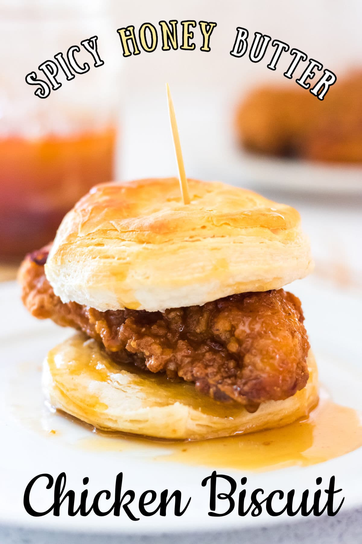 Title image for honey butter chicken biscuits recipe.