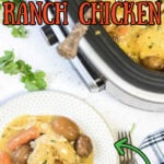 Creamy Ranch chicken on a plate with text overlay for Pinterest.