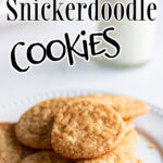 A pile of snickerdoodles on a plate with a text overlay for Pinterest.