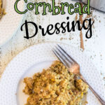 A serving of cornbread dressing with title text overlay for Pinterest.