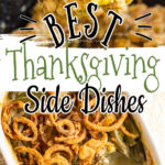 Collage of Thanksgiving side dishes with text overlay for Pinterest.
