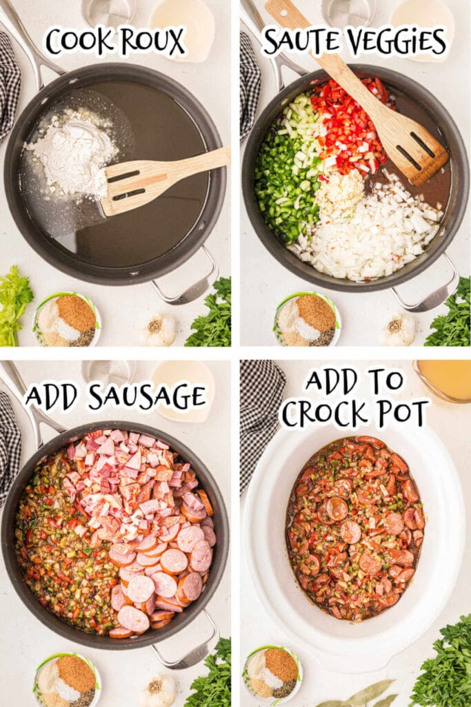 4 steps of cooking a chicken and sausage gumbo  1. Cook roux 2. Saute Veggies 3. Add Sausage 4. Add to Crock Pot