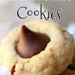Cookie with a chocolate Kiss in the center. Text overlay for Pinterest.