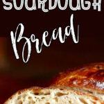 Sliced sourdough bread with text overlay for Pinterest.