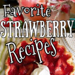 Collage of strawberry recipe images with text overlay for Pinterest.