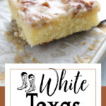 A square of white Texas sheet cake being served. Title text overlay for Pinterest.