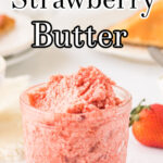 A jar of strawberry butter with text overlay for Pinterest.