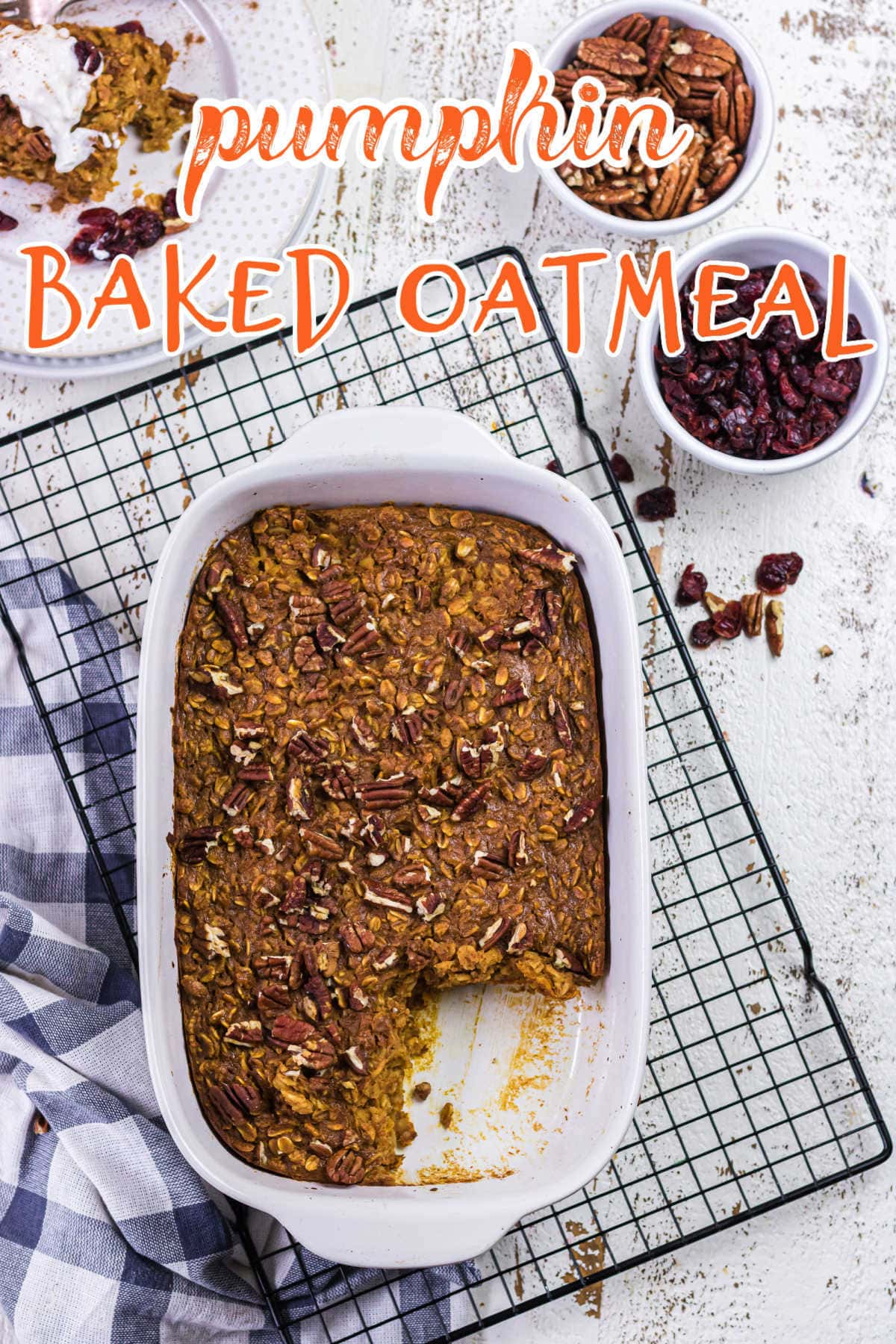 Overhead view of the baked oatmeal in a casserole dish. Title text overlay.